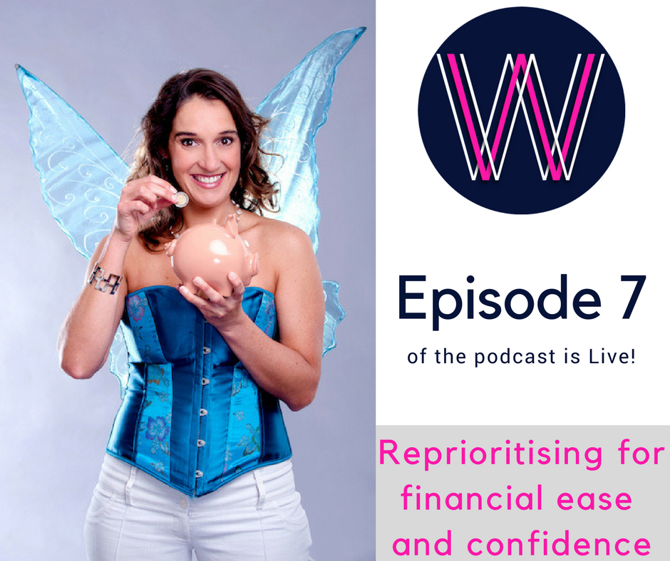 Podcast 007 – Reprioritising for financial ease and confidence with Donna Mc Callum