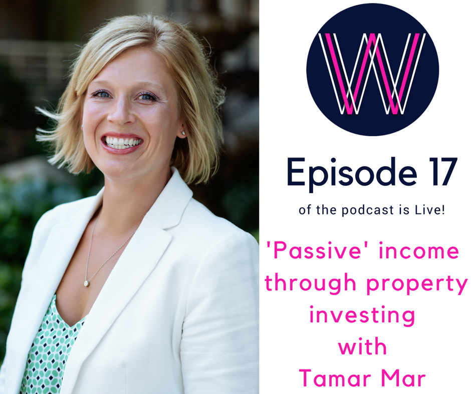 017 – Passive income through property with Tamar Mar