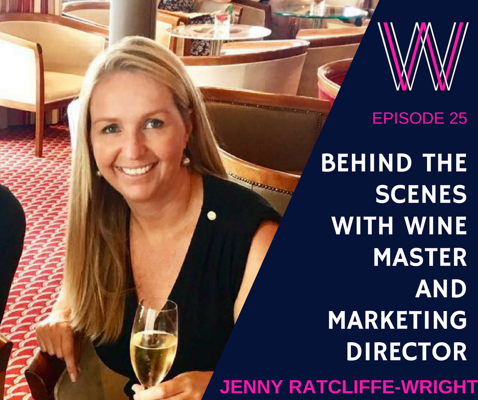 025 – Behind the scenes with Wine Master and Marketing Director, Jenny Ratcliffe-Wright