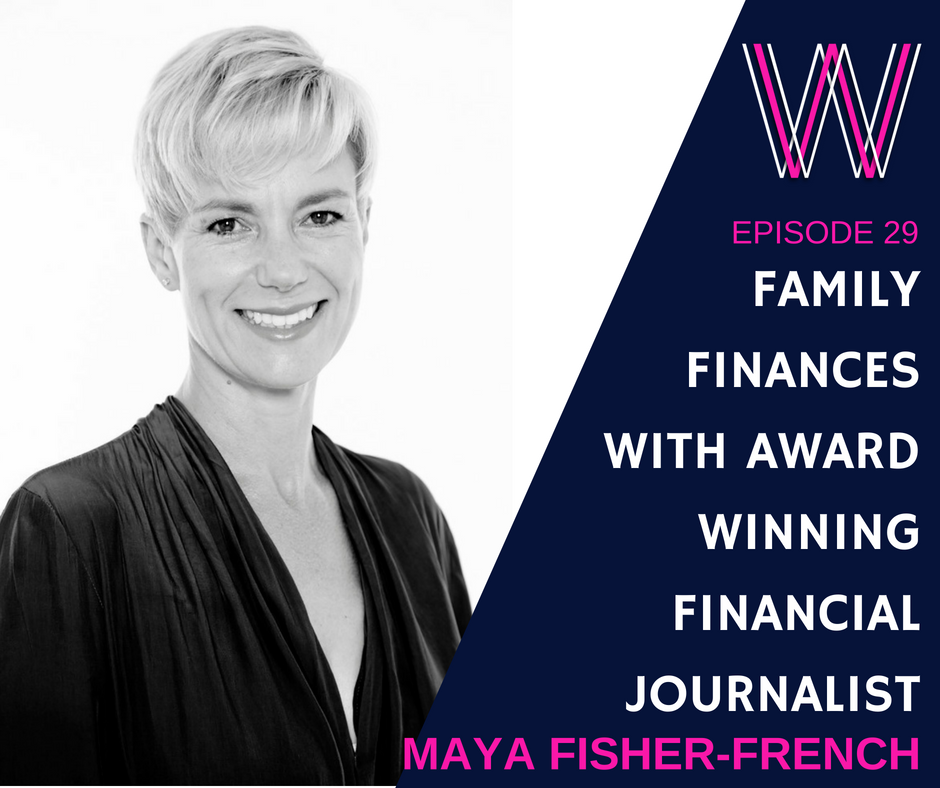 029 – Family finances with award-winning financial journalist Maya Fisher-French