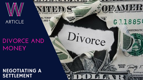 Money and divorce – negotiating a settlement