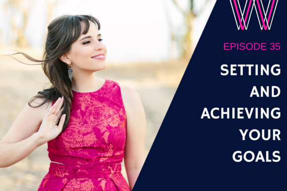 35 - Setting and achieving your goals