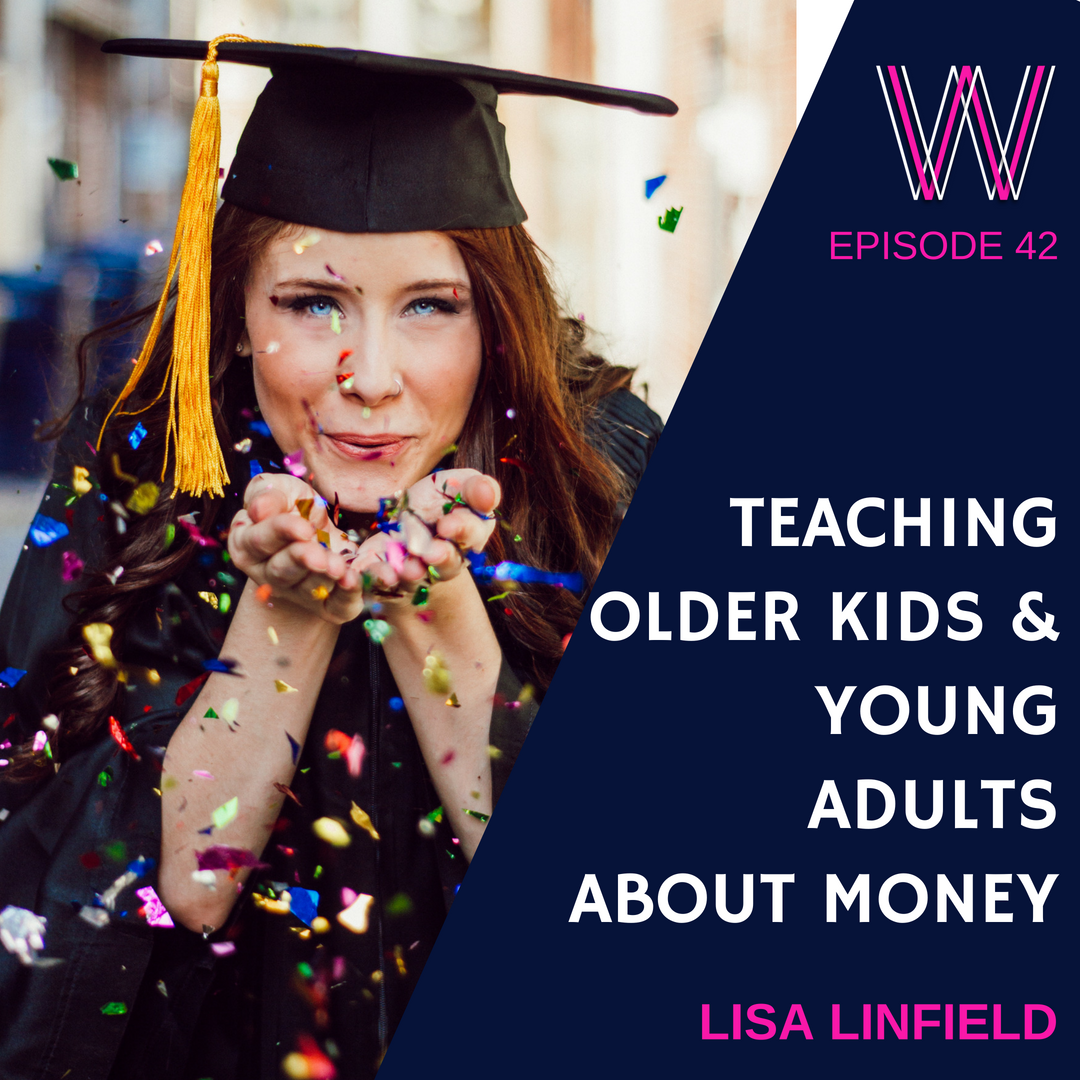 42 – Teaching older kids and young adults about money