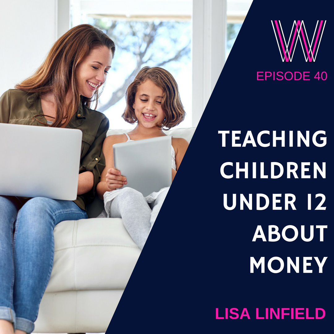 40 – Teaching children under 12 about money