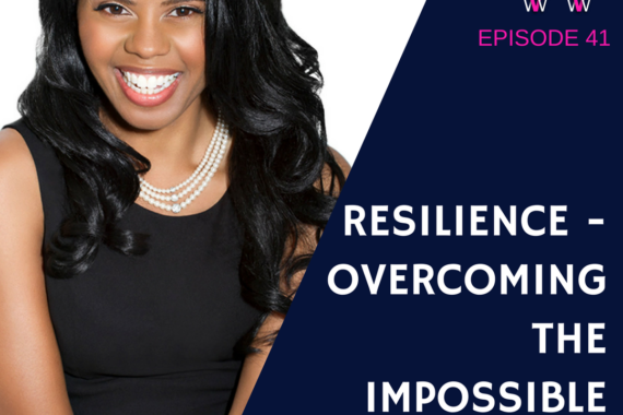 41 - Resilience overcoming the impossible