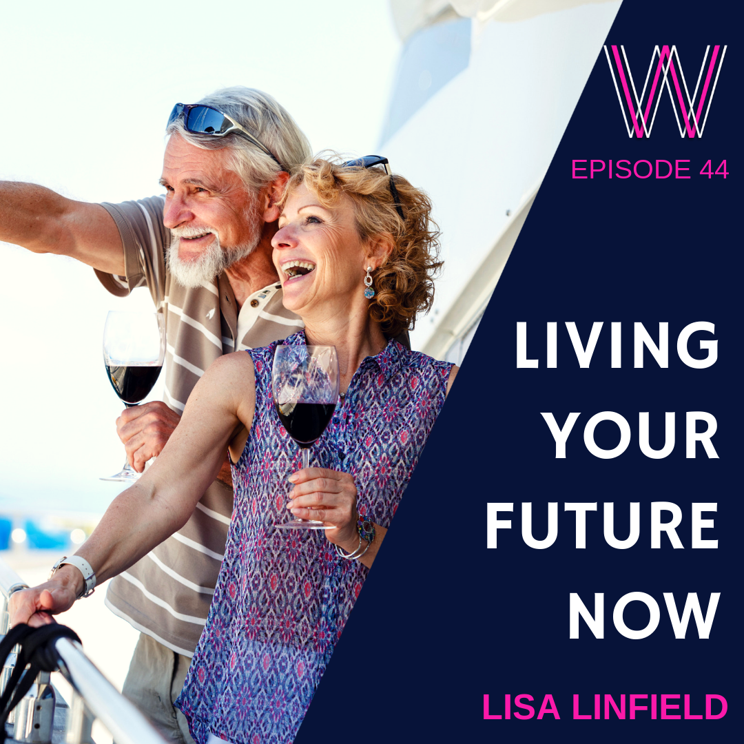 44 – Living your future now