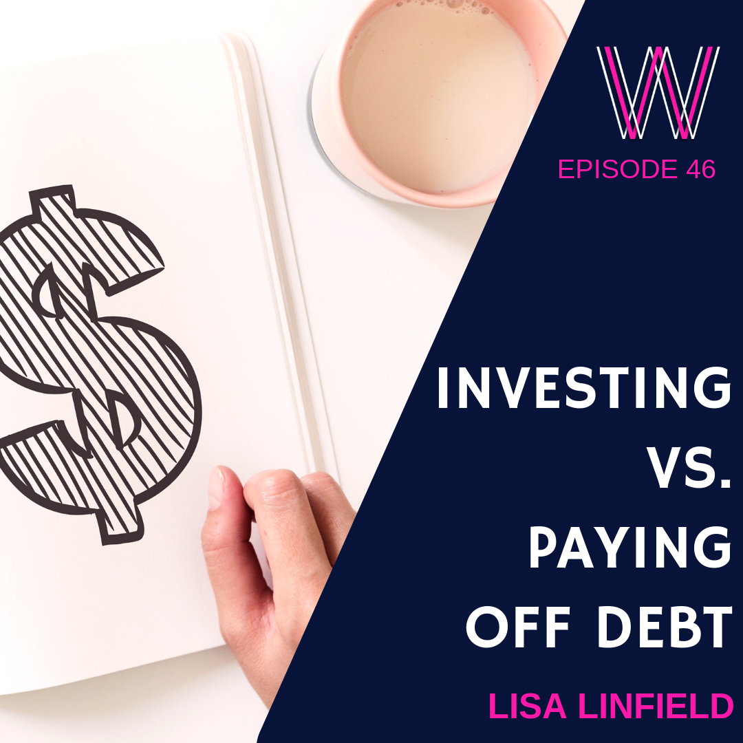 46 – Investing vs. paying off debt