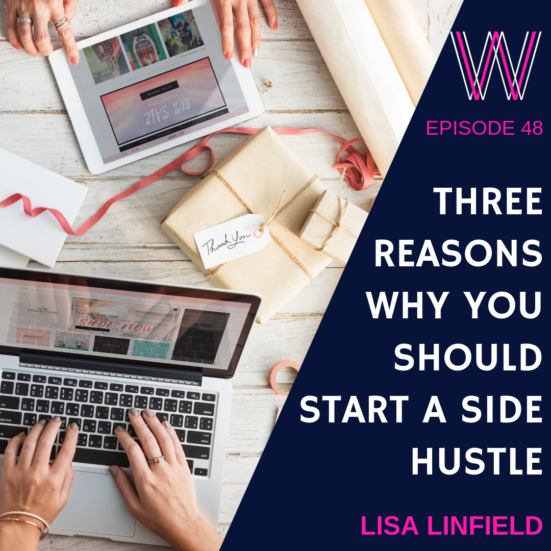 48 – Three reasons you should start a side hustle