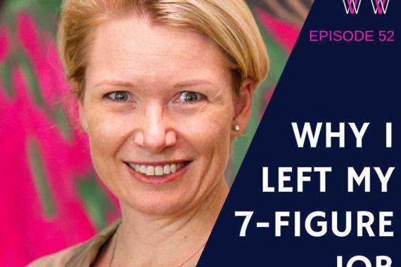 52 - Why I left my 7-figure job