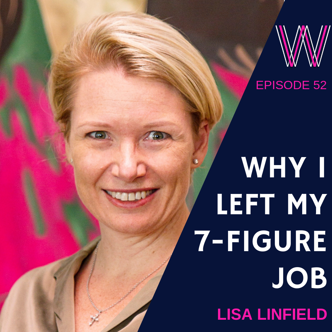 52 – Why I left a 7-figure job