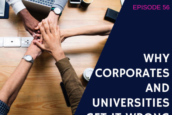 Why corporates and universities get it wrong