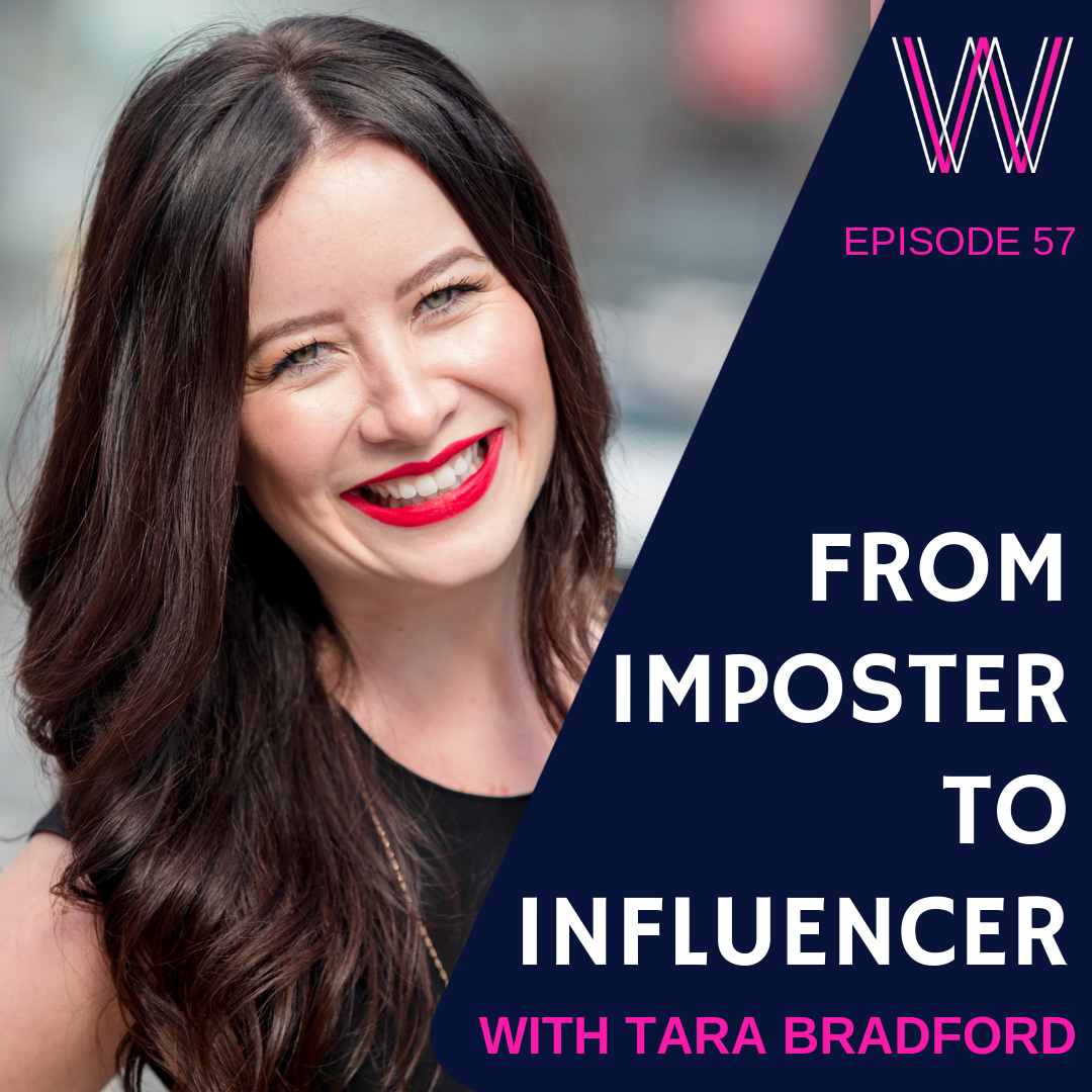 57 – Imposter to Influencer with Tara Bradford