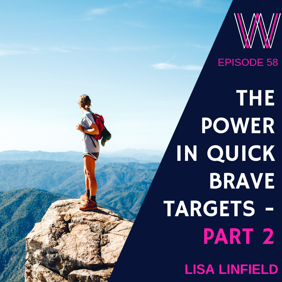 58 The power of quick brave targets – part two