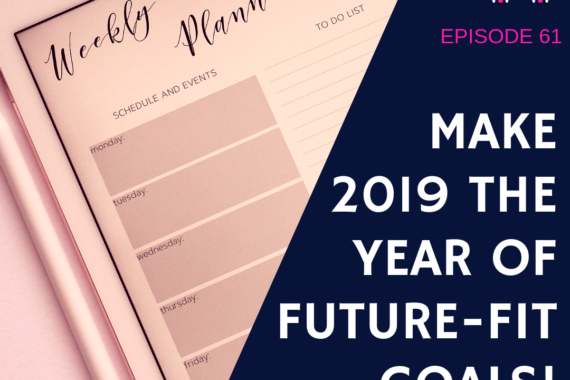Make 2019 the year of future-fit goals!