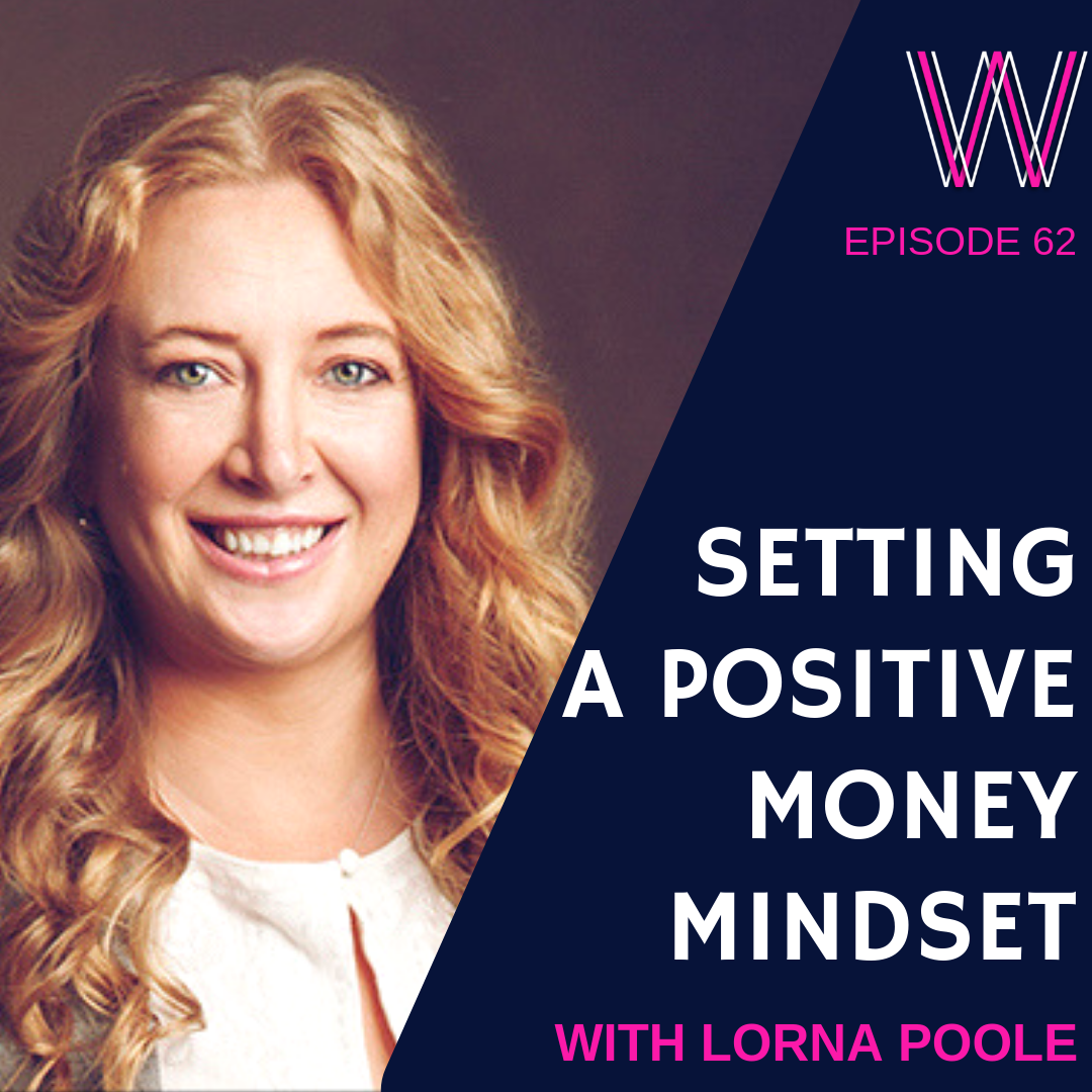 62 Setting a positive money mindset with Lorna Poole