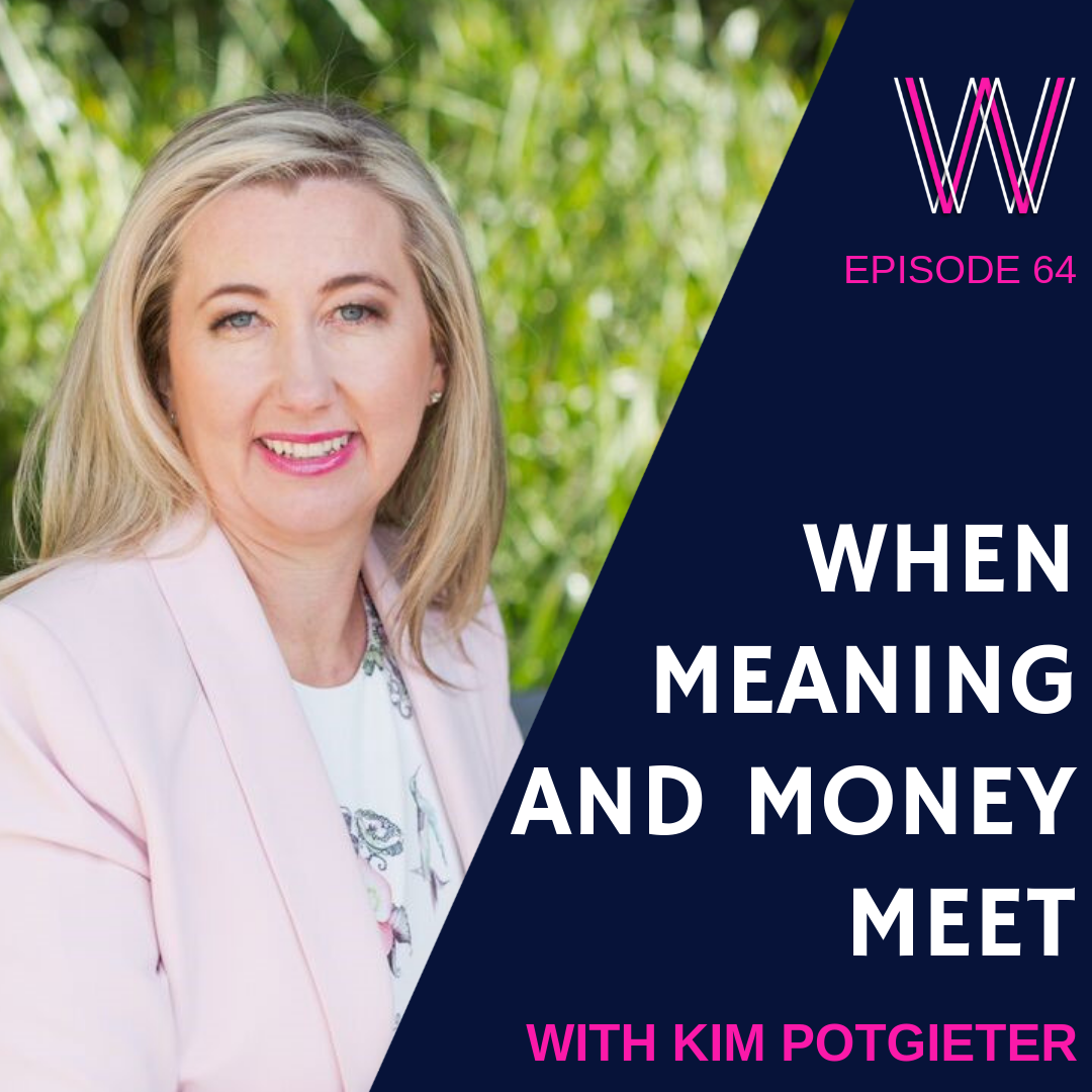 64 When meaning and money meet with Kim Potgieter