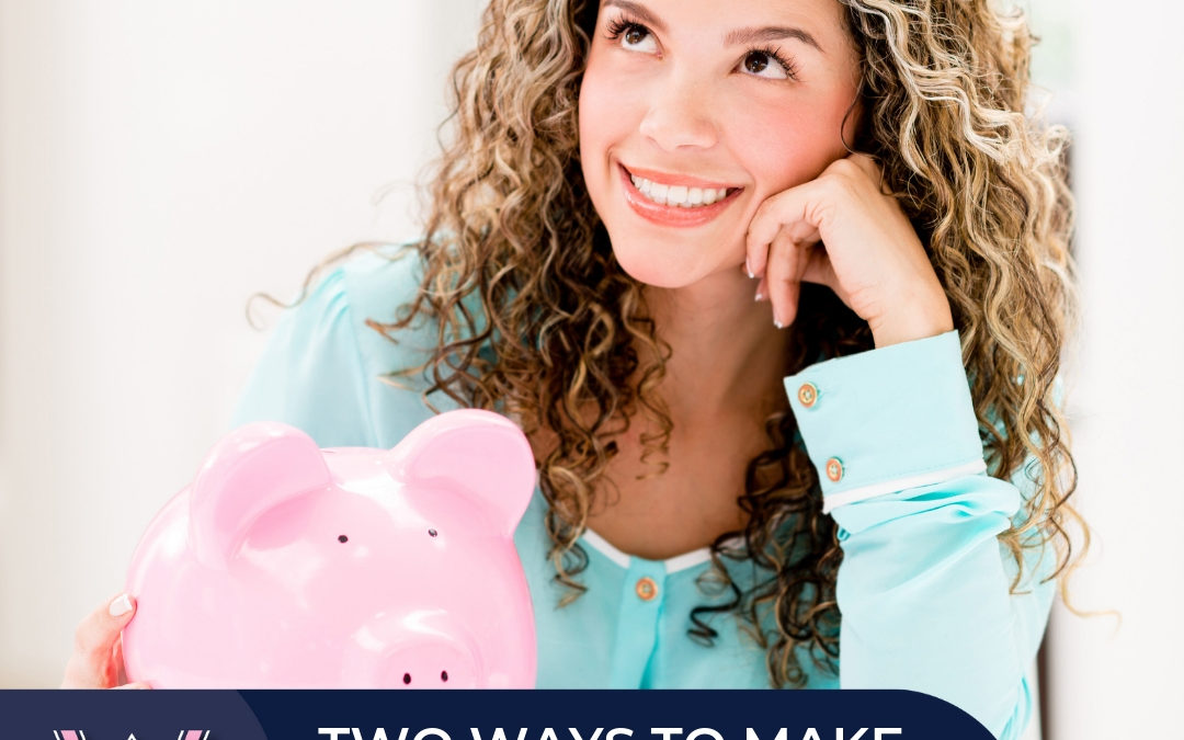Two Ways to Make More Money (solo)