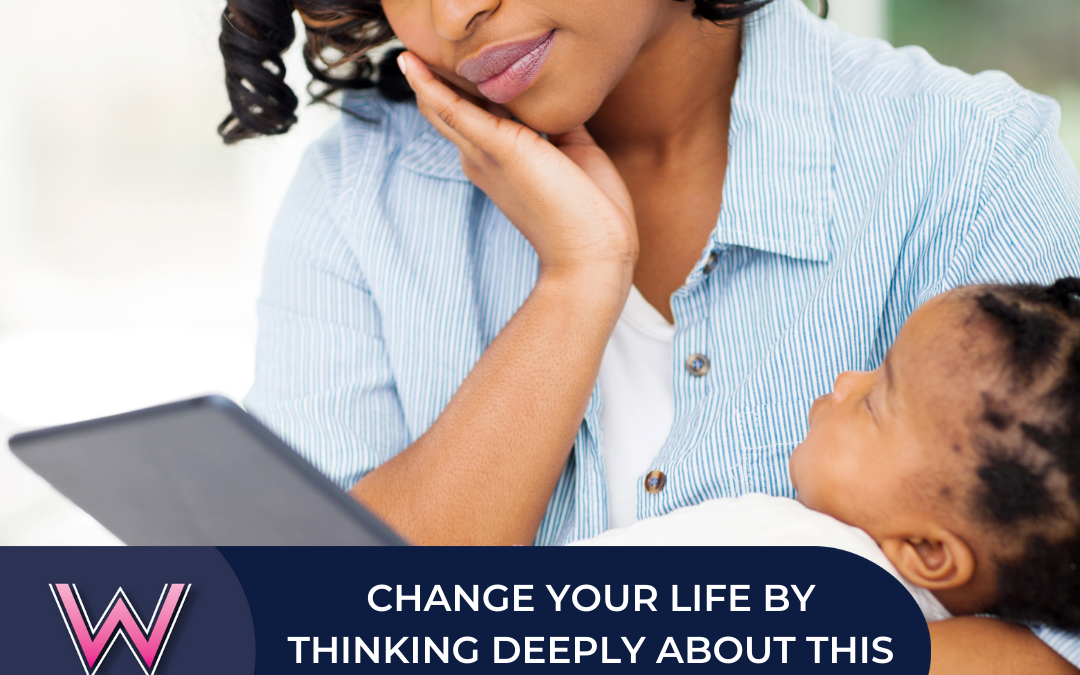 103 Change your life by thinking deeply about this