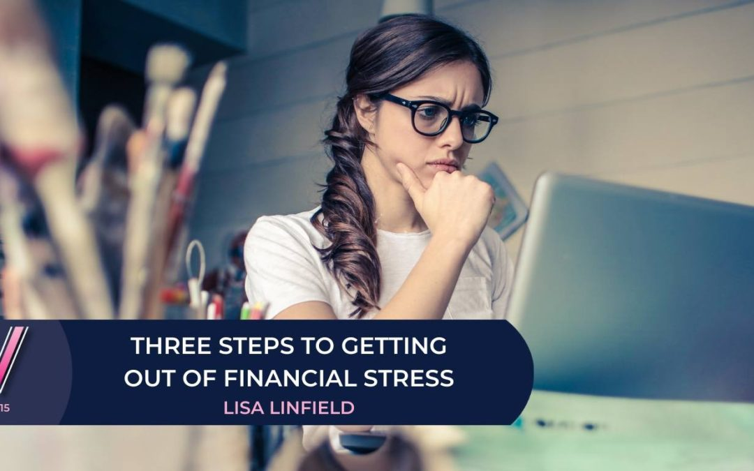 115 Three steps to getting out of financial stress