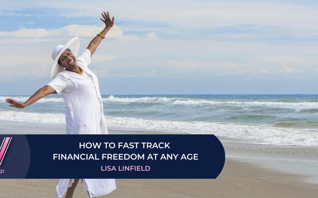 121 How to fast track financial freedom at any age