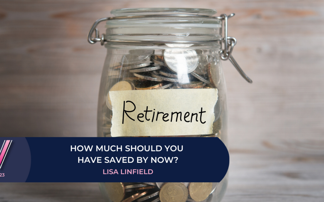 123 How much should you have saved by now?