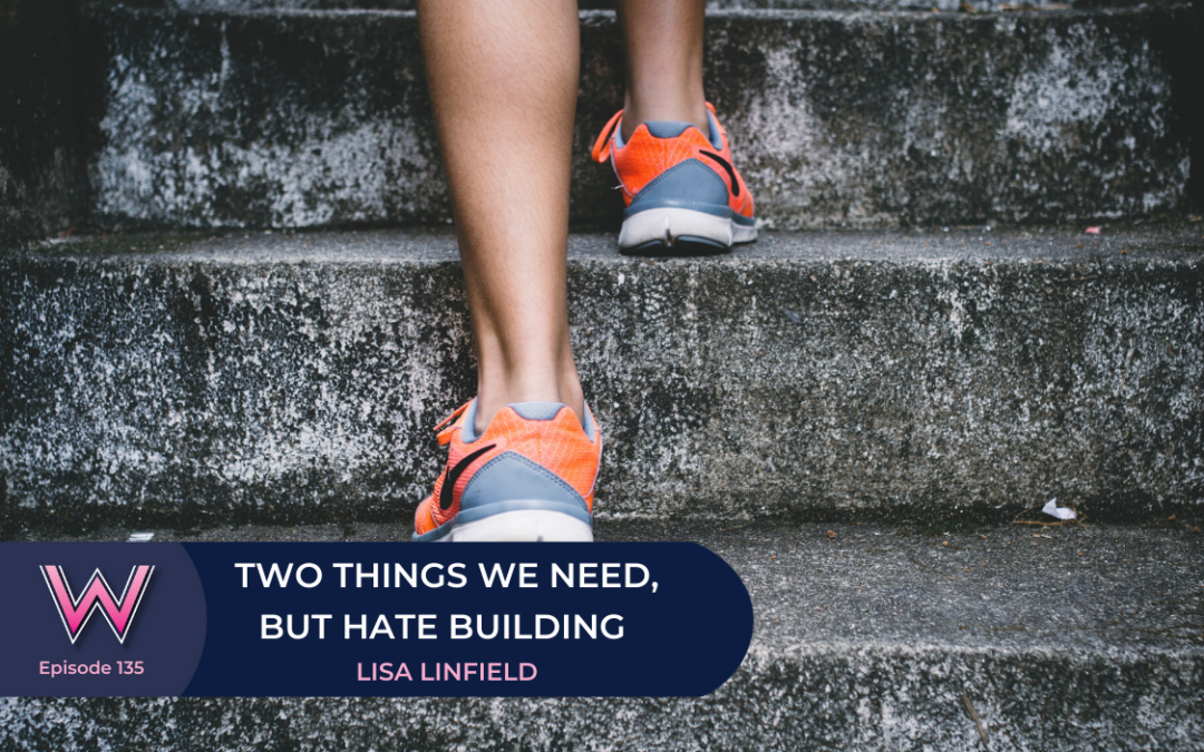 135 – Two things we need, but hate building – perseverance and resilience