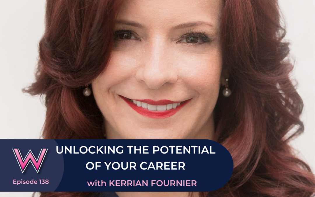 138 Unlocking your career potential with Kerrian Fournier