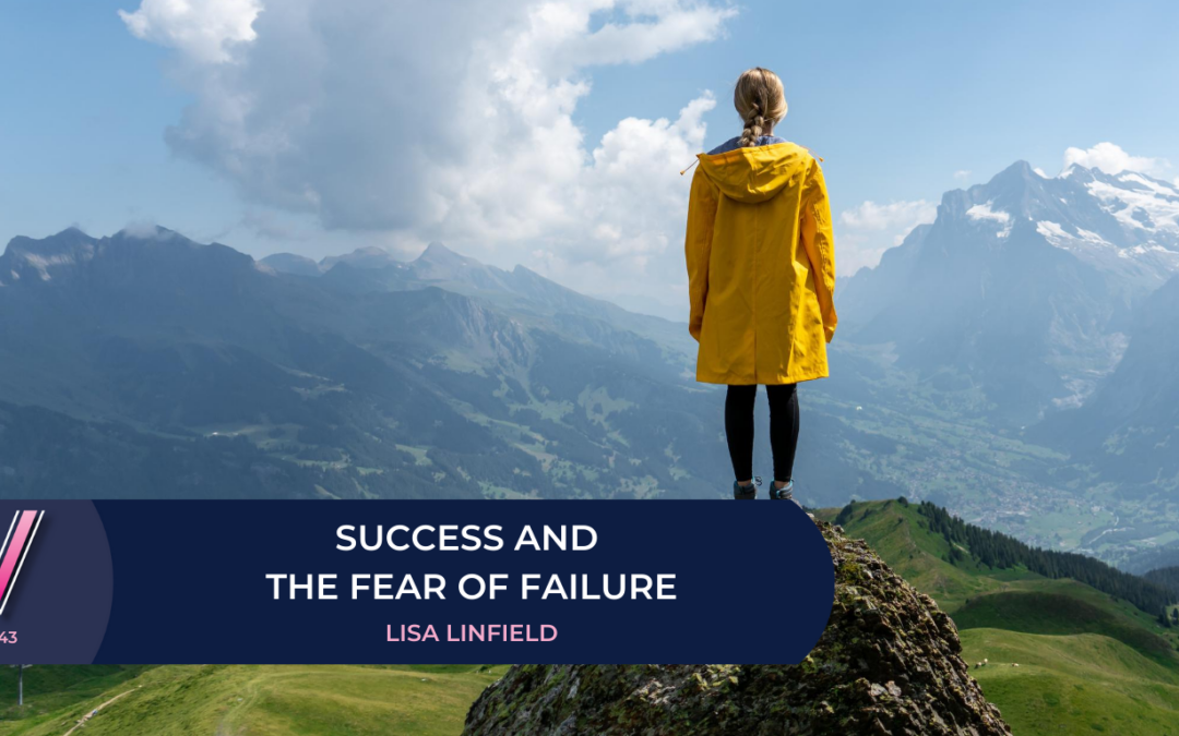 143 Success and the fear of failure