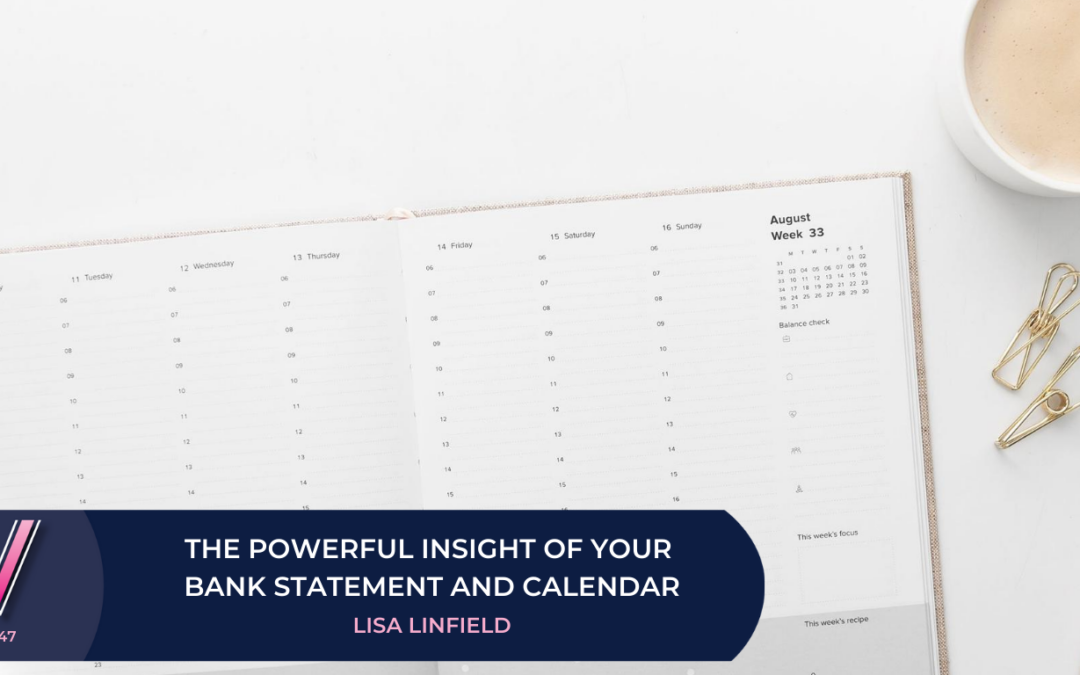 147 The powerful insight of your bank statement and calendar