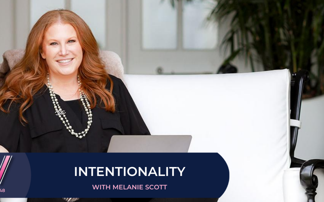 148 Intentionality with Melanie Scott