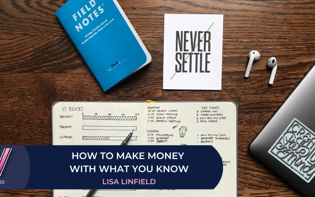 153 How to make money with what you know